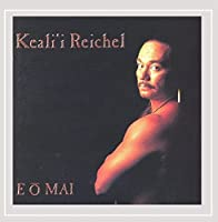 E O Mai by Keali'i Reichel (1997-10-07)