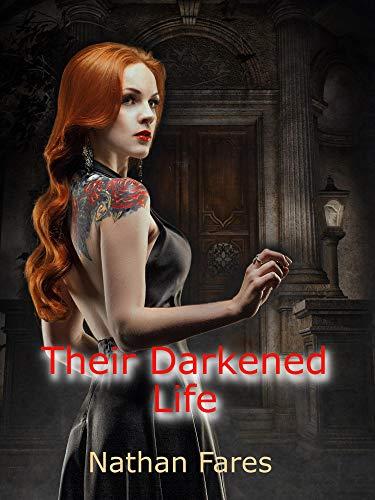 Their Darkened Life