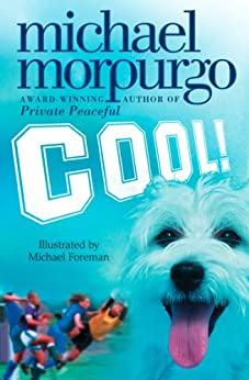 Cool! by [Michael Morpurgo, Michael Foreman]