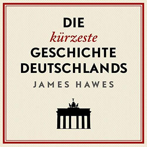 Die kürzeste Geschichte Deutschlands cover art