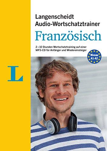 Langenscheidt Audio-Wortschatztrainer Französisch für Anfänger - für Anfänger und Wiedereinsteiger: 2 x 10 Stunden Wortschatztraining auf einer MP3-CD ... Audio-Wortschatztrainer für Anfänger)