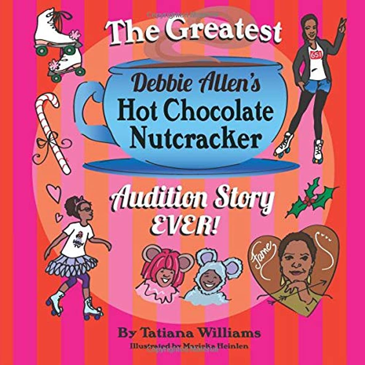 わずかに慢体操選手The Greatest Debbie Allen's Hot Chocolate Nutcracker Audition Story Ever!: An Inspiring Story for Children Ages 1 to 100. Based On True Events.