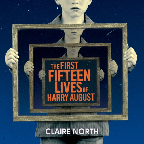 The First Fifteen Lives of Harry August Titelbild