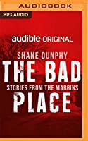 The Bad Place (Stories from the Margins)