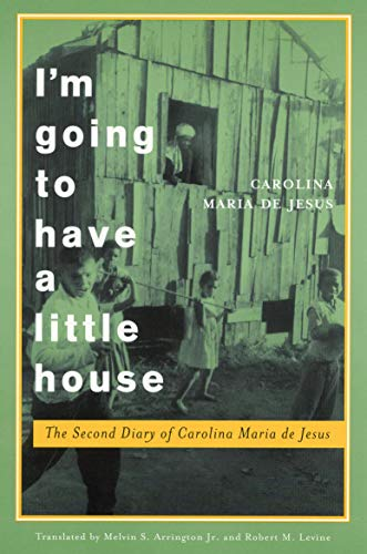 I'm Going to Have a Little House: The Second Diary of Carolina Maria de Jesus: 4