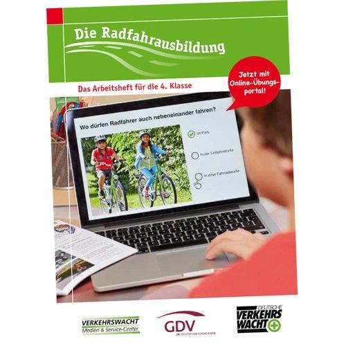 Verkehrswacht Die Radfahrausbildung - Das Arbeitsheft für die 3. und 4.Klasse - Jetzt neu: Mit Online - Übungsportal