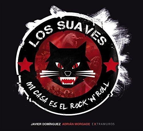 Los Suaves. Mi casa es el rock 'n' roll (Extramuros (xerais Anaya))
