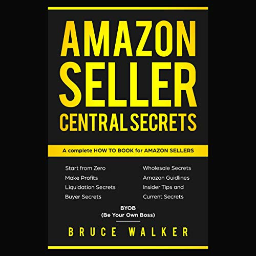 Amazon Seller Central Secrets     Use Amazon Profits to Fire Your Boss (BYOB, Book 1)              By:                                                                                                                                 Bruce Walker                               Narrated by:                                                                                                                                 Chris Ansoff                      Length: 5 hrs and 48 mins     Not rated yet     Overall 0.0