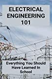 Electrical Engineering 101: Everything You Should Have Learned In School: Electrician Benefits (English Edition)