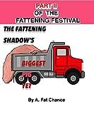 The Fattening Shadow's Biggest Pig Yet (SSBBW, BBW, FFA, FA, XWG, Immobility) (The SSBBW Fattening Festival Book 2)