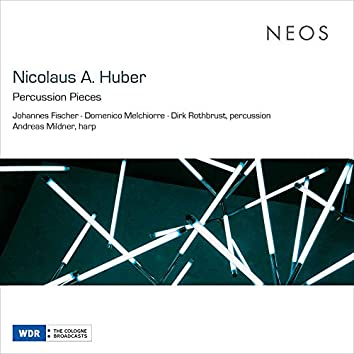 Nicolaus A. Huber: Percussion Pieces