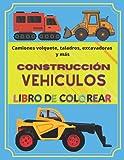 Libro para colorear de vehículos de construcción: excavadoras, taladros, camiones volquete y más: Libro de maquinaria de construcción: tractor, ... pequeños (Libros de actividades para niños)