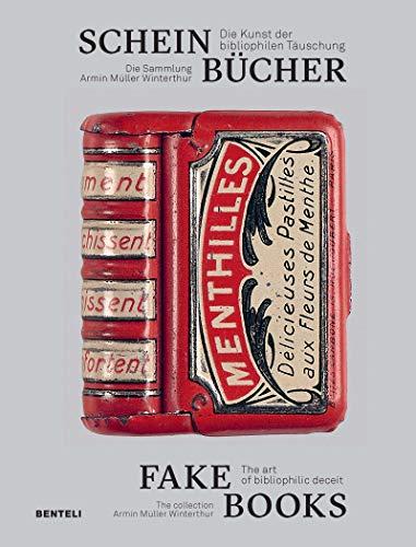 Scheinbücher   Fake Books: Die Kunst der bibliophilen Täuschung   The Art of Bibliophilic Deceit