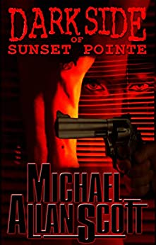 Dark Side of Sunset Pointe: A Lance Underphal Mystery by [Michael Allan Scott]