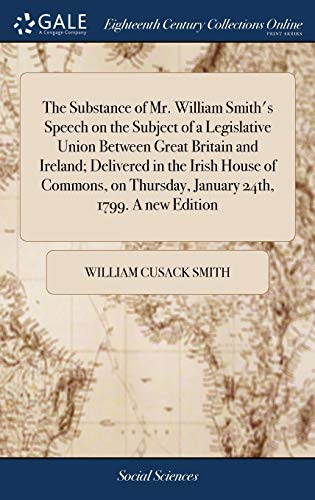 The Substance of Mr. William Smith's Spe