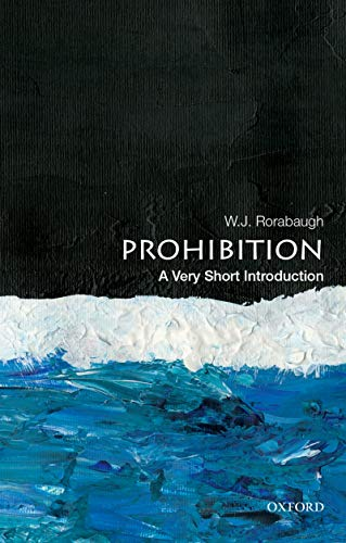 Prohibition: A Very Short Introduction (Very Short Introductions)