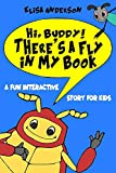Hi, Buddy! There's a Fly in my Book - A fun bedtime story for children ages 3-5 and above: A level...