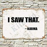 Kilburn I Saw That. Karma Retro Kreative Wanddekoration