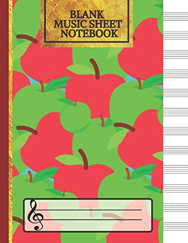 Blank Music Sheet Notebook: Red and Green Apples: Music Manuscript Paper, Staff Paper, Music Notebook 12 Staves,