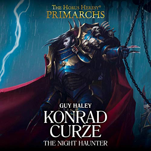Konrad Curze: The Night Haunter: Primarchs: The Horus Heresy, Book 12