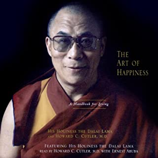 The Art of Happiness                   By:                                                                                                                                 His Holiness the Dalai Lama,                                                                                        Howard C. Cutler M.D.                               Narrated by:                                                                                                                                 Howard C. Cutler M.D.                      Length: 3 hrs and 18 mins     2,594 ratings     Overall 4.5
