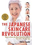 The Japanese Skincare Revolution - How to Have the Most Beautiful Skin of Your Life - at Any Age by Chizu Saeki (2009-01-26) - 26/01/2009