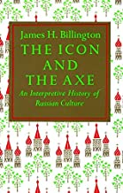 The Icon and the Axe: An Interpretative History of Russian Culture (Vintage)