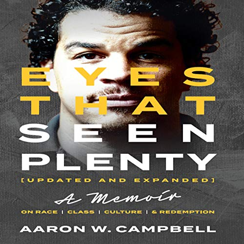 Eyes That Seen Plenty (Updated and Expanded) Audiobook By Aaron W. Campbell cover art