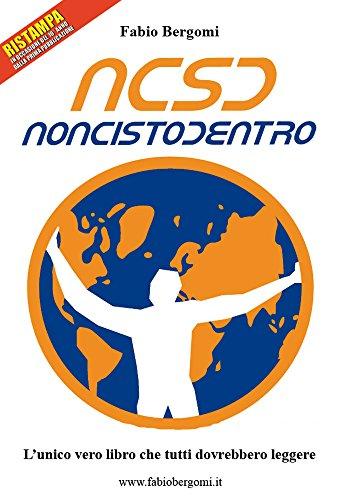 NCSD Non ci sto dentro (Italian Edition)