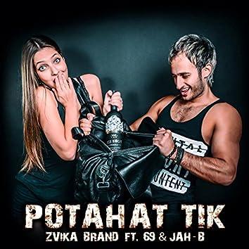Potahat Tik (feat. 69 & Jah B)