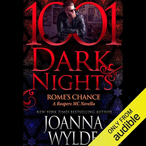 Rome's Chance     A Reapers MC Novella              By:                                                                                                                                 Joanna Wylde                               Narrated by:                                                                                                                                 Tatiana Sokolov,                                                                                        Sean Crisden                      Length: 4 hrs and 6 mins     117 ratings     Overall 4.4