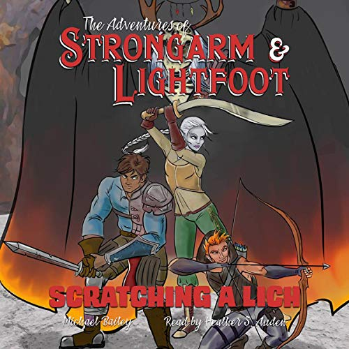 The Adventures of Strongarm & Lightfoot: Scratching a Lich audiobook cover art