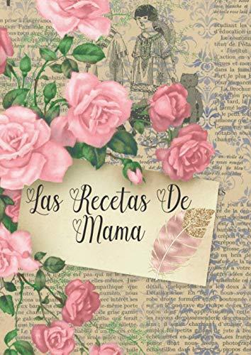 Las recetas de mama: Libro de recetas en blanco - Recetario: Libreta...