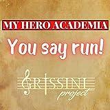 You say run! (from 'My Hero Academia')