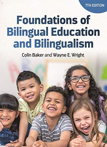 Compare Textbook Prices for Foundations of Bilingual Education and Bilingualism Bilingual Education & Bilingualism, 127 7 Edition ISBN 9781788929882 by Baker, Colin,Wright, Prof. Wayne E.