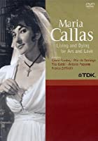 Maria Callas - Living And Dying For Art And Love [Italian Edition]