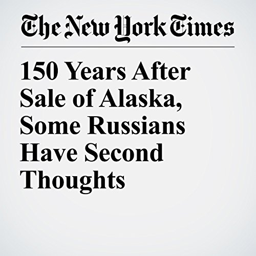 150 Years After Sale of Alaska, Some Russians Have Second Thoughts copertina