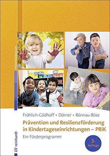 Prävention und Resilienzförderung in Kindertageseinrichtungen – PRiK: Ein Förderprogramm