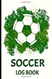 Soccer Log Book: Soccer Training Log and Diary Soccer Training Journal and Book For Player and Coach - Soccer Notebook Tracker: Athletic Soccer Training Gifts for Soccer Players (Vol 2)
