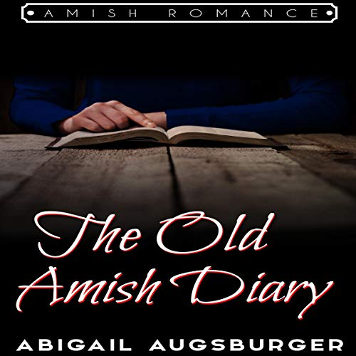 The Old Amish Diary                   By:                                                                                                                                 Abigail Augsburger                               Narrated by:                                                                                                                                 Tobi Czumak                      Length: 1 hr and 7 mins     Not rated yet     Overall 0.0