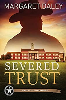 Severed Trust (The Men of the Texas Rangers Book 4) by [Margaret Daley]
