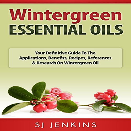 Wintergreen Essential Oil     Your Definitive Guide to the Applications, Benefits, Recipes, References & Research on Wintergreen Oil              By:                                                                                                                                 SJ Jenkins                               Narrated by:                                                                                                                                 Bo Morgan                      Length: 55 mins     Not rated yet     Overall 0.0