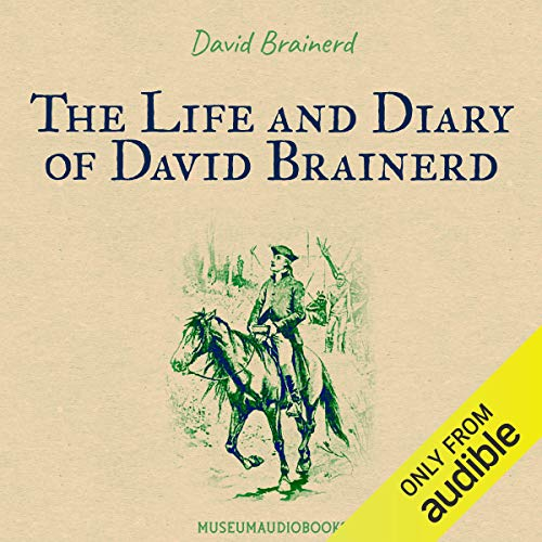 The Life and Diary of David Brainerd  By  cover art