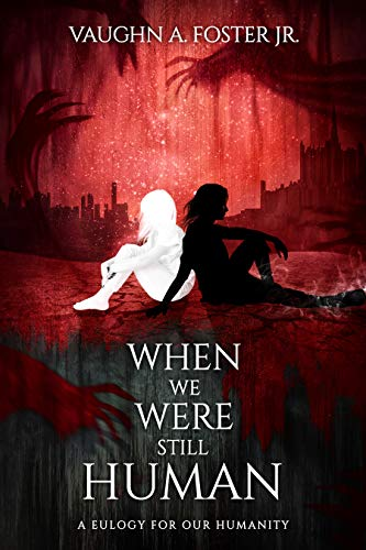 When We Were Still Human (English Edition)