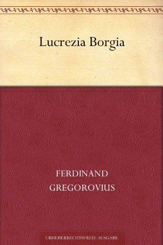 Lucrezia Borgia (German Edition)