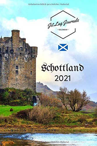 Schottland Kalender 2021: Wochenkalender Bilder Schottland • Schottland Geschenk • Taschenkalender 2021 • Monatskalendarium und Wochenplaner 2021 mit Ferienterminen (Sehnsuchtskalender 2021, Band 5)
