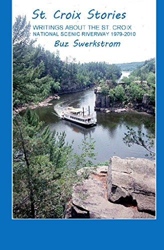 St. Croix Stories: Writings About The St Croix National Scenic Riverway 1979 - 2010 (English Edition)