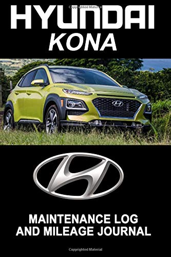 Hyundai Kona: Maintenance Log and Mileage Journal - Composition Notebook, 150 pages