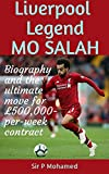 Liverpool Legend MO SALAH : The Ultimate move for £500,000-per-week contract (English Edition)