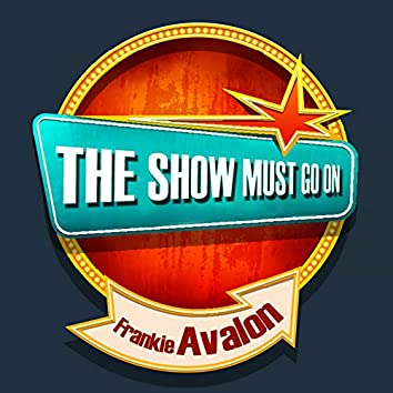 The Show Must Go on with Frankie Avalon